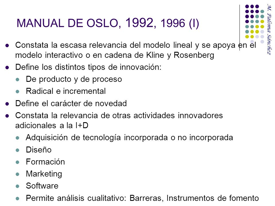 MANUAL DE OSLO, 1992, 1996 (I) Constata la escasa relevancia del modelo lineal y se apoya en el modelo interactivo o en cadena de Kline y Rosenberg.
