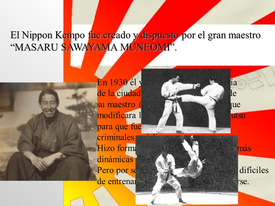 El Nippon Kempo fue creado y dispuesto por el gran maestro