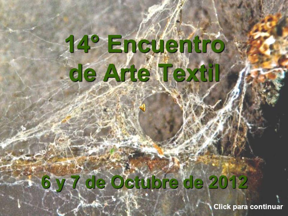 14° Encuentro de Arte Textil 6 y 7 de Octubre de 2012