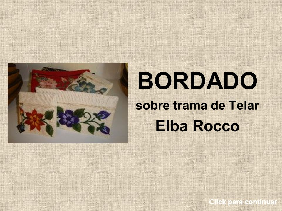 BORDADO sobre trama de Telar Elba Rocco Click para continuar