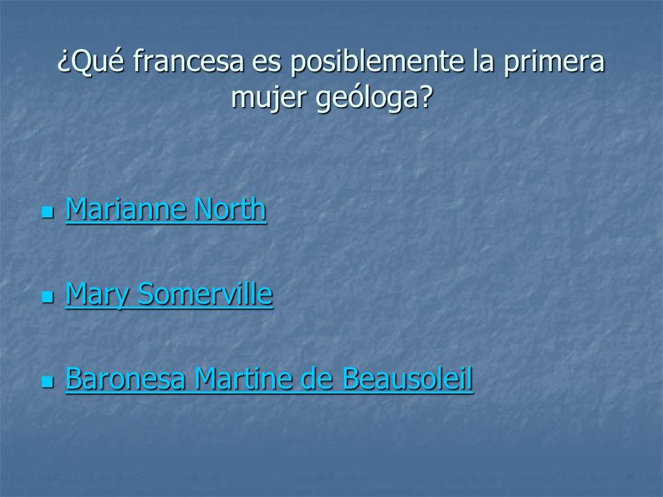 ¿Qué francesa es posiblemente la primera mujer geóloga