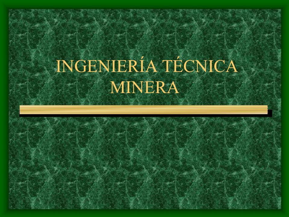 INGENIERÍA TÉCNICA MINERA
