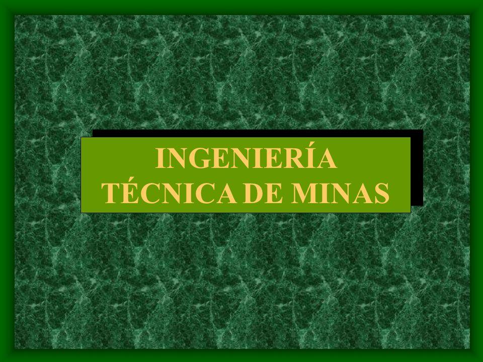 INGENIERÍA TÉCNICA DE MINAS