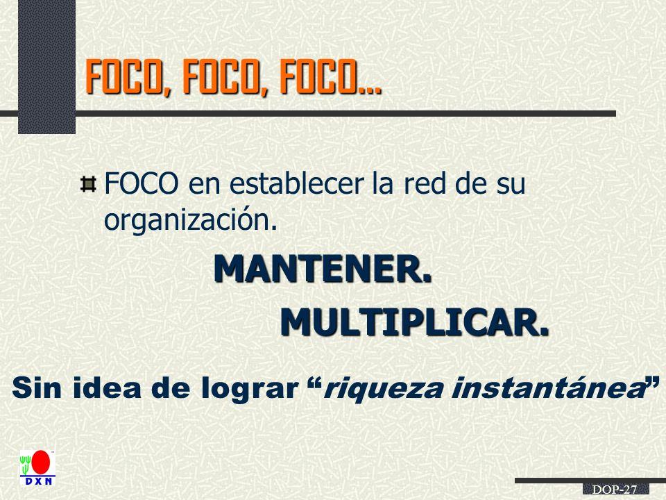 FOCO, FOCO, FOCO… MANTENER. MULTIPLICAR.