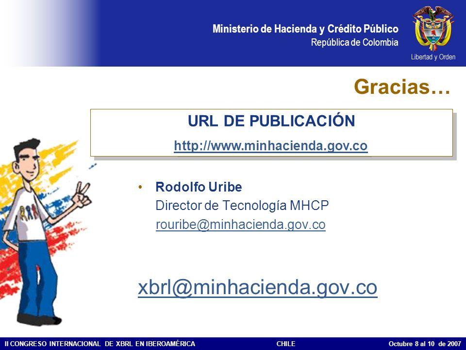 Gracias… xbrl@minhacienda.gov.co URL DE PUBLICACIÓN
