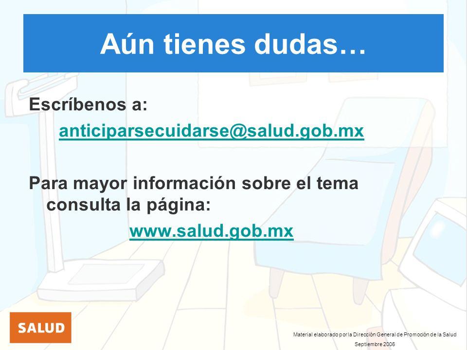 Aún tienes dudas… Escríbenos a: anticiparsecuidarse@salud.gob.mx