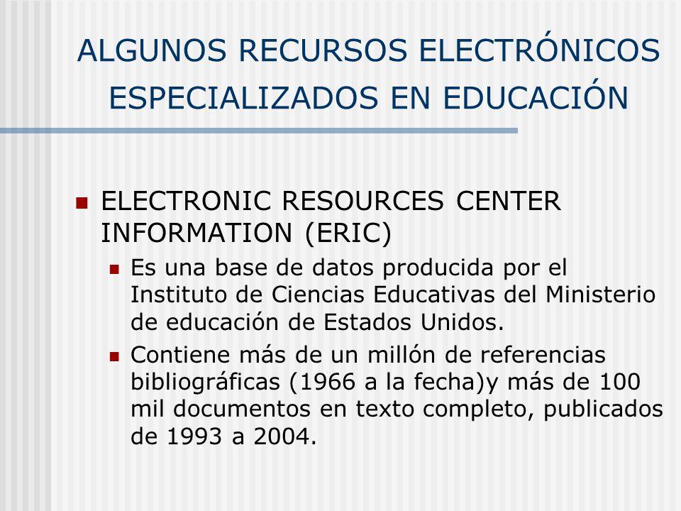 ALGUNOS RECURSOS ELECTRÓNICOS ESPECIALIZADOS EN EDUCACIÓN