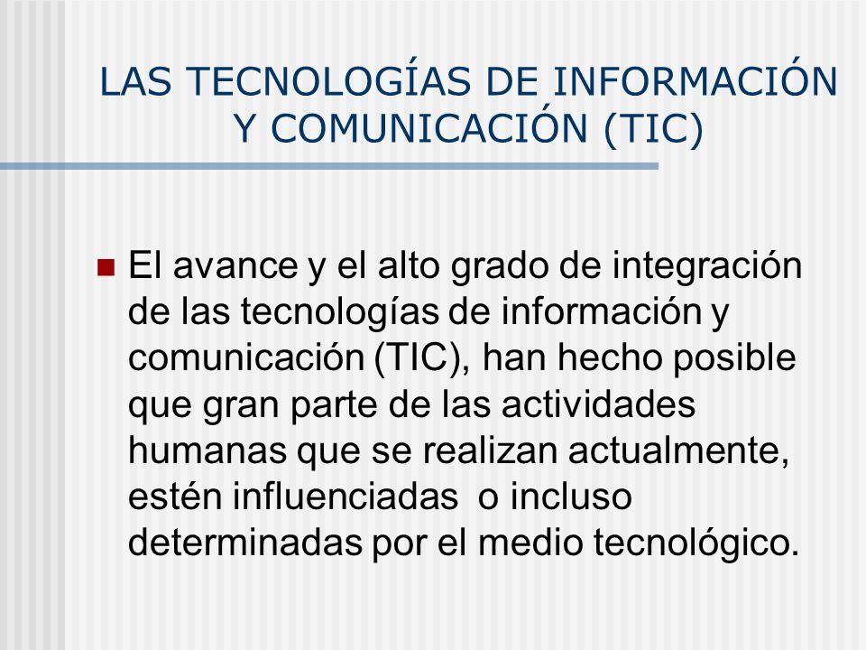 LAS TECNOLOGÍAS DE INFORMACIÓN Y COMUNICACIÓN (TIC)