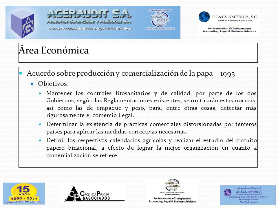 Área Económica Acuerdo sobre producción y comercialización de la papa – 1993. Objetivos: