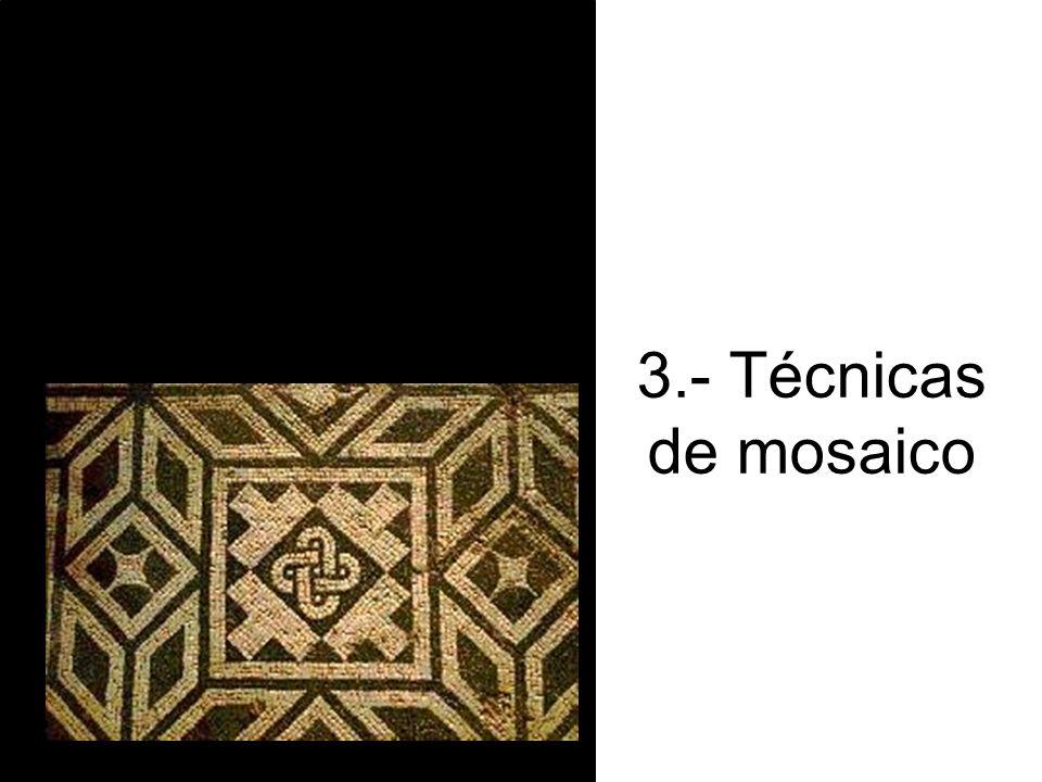 3.- Técnicas de mosaico