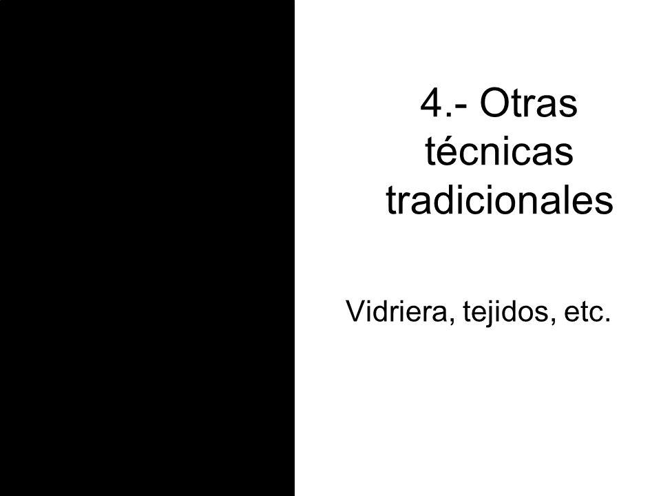 4.- Otras técnicas tradicionales