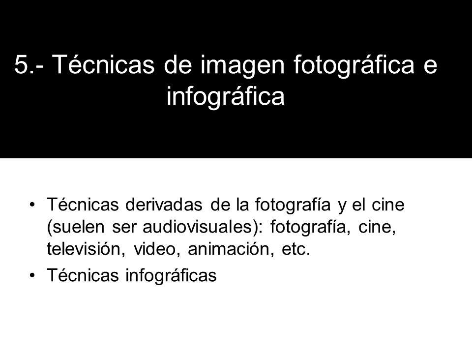5.- Técnicas de imagen fotográfica e infográfica