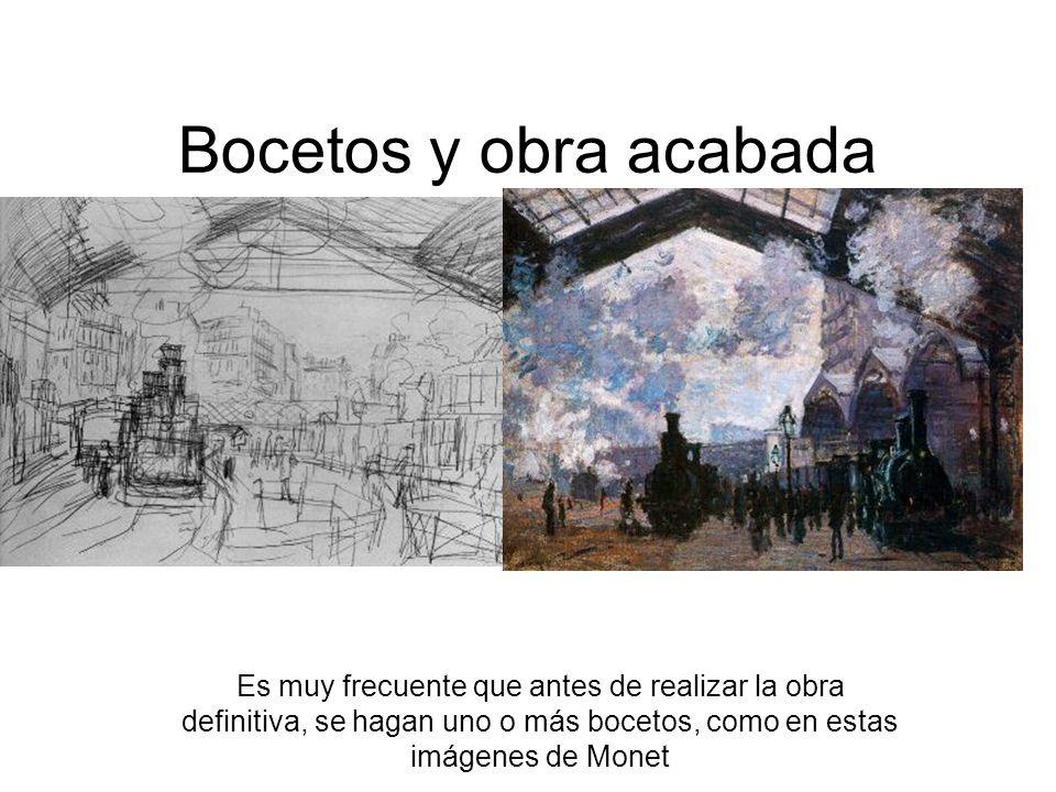 Bocetos y obra acabada Es muy frecuente que antes de realizar la obra definitiva, se hagan uno o más bocetos, como en estas imágenes de Monet.