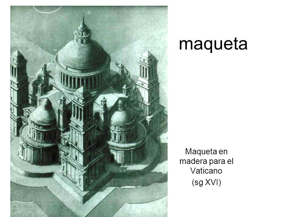 Maqueta en madera para el Vaticano (sg XVI)