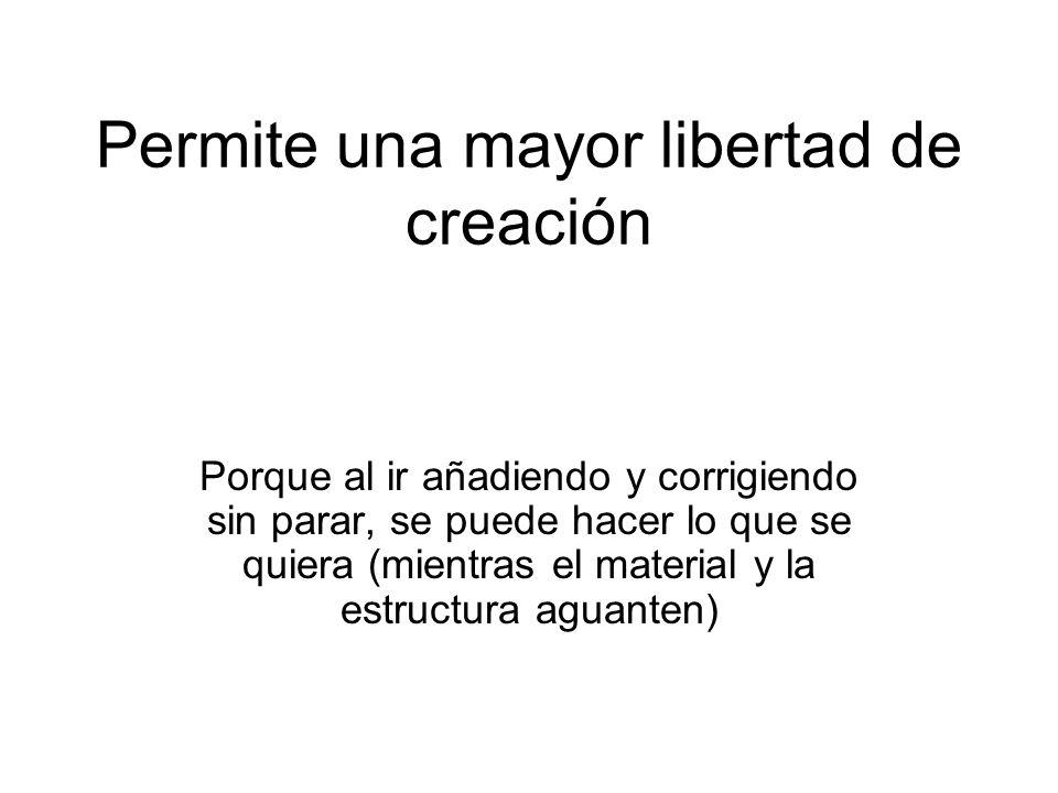 Permite una mayor libertad de creación