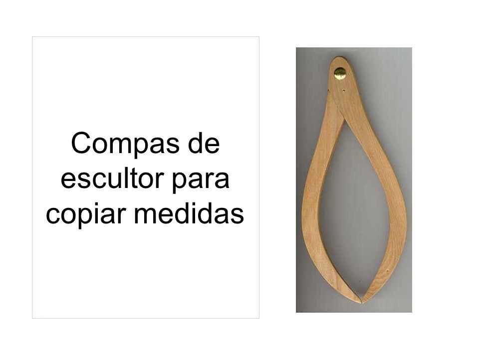 Compas de escultor para copiar medidas