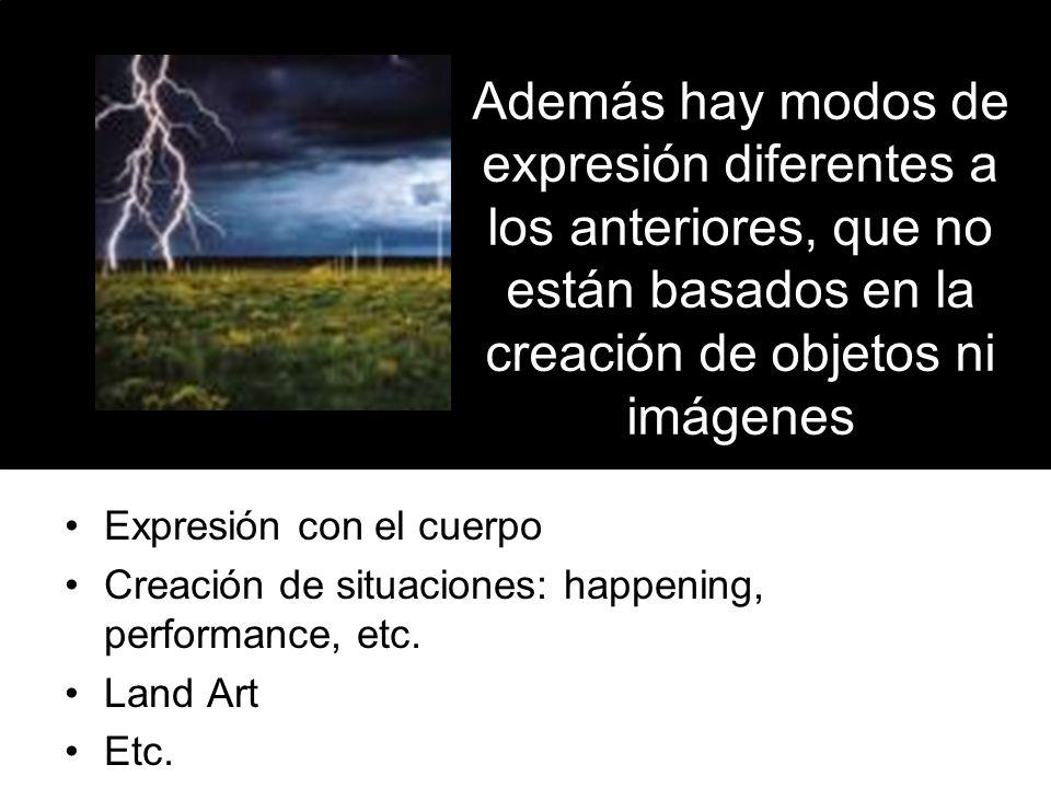 Además hay modos de expresión diferentes a los anteriores, que no están basados en la creación de objetos ni imágenes