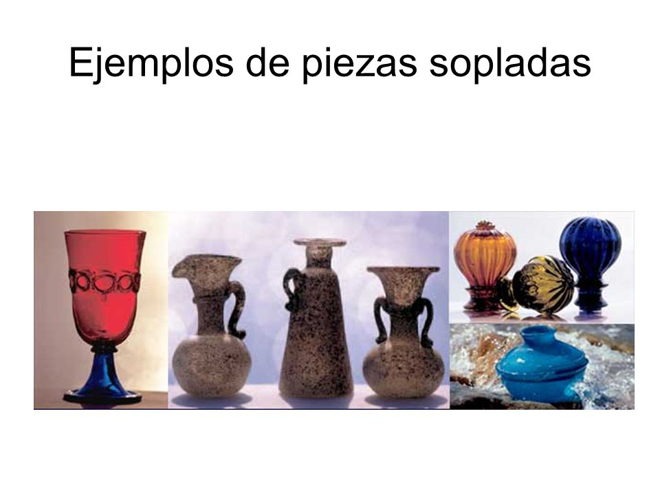 Ejemplos de piezas sopladas