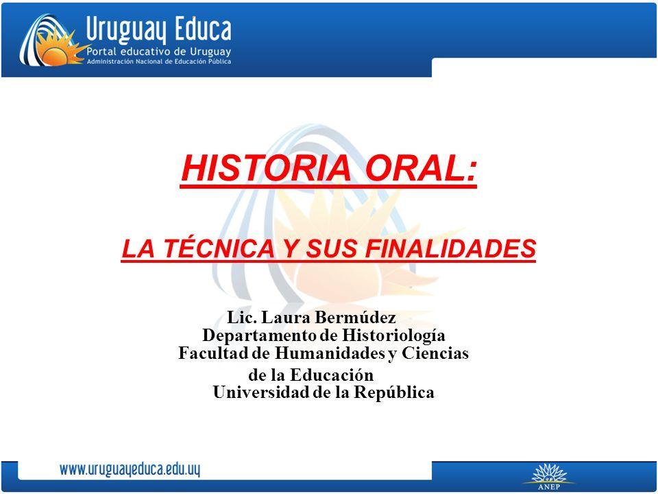 HISTORIA ORAL: LA TÉCNICA Y SUS FINALIDADES