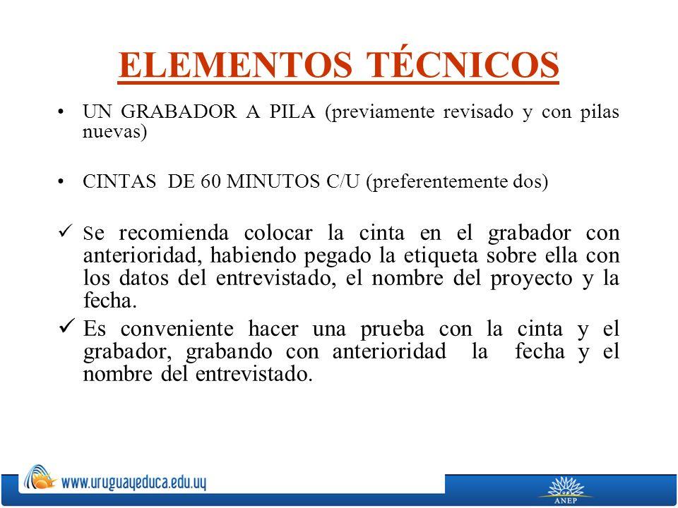 ELEMENTOS TÉCNICOS UN GRABADOR A PILA (previamente revisado y con pilas nuevas) CINTAS DE 60 MINUTOS C/U (preferentemente dos)