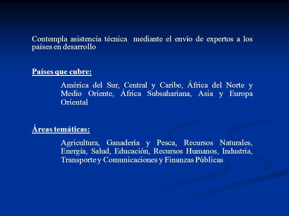 Contempla asistencia técnica mediante el envío de expertos a los países en desarrollo