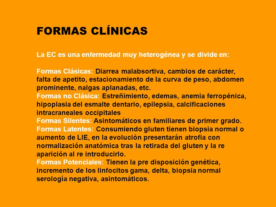 FORMAS CLÍNICAS La EC es una enfermedad muy heterogénea y se divide en: