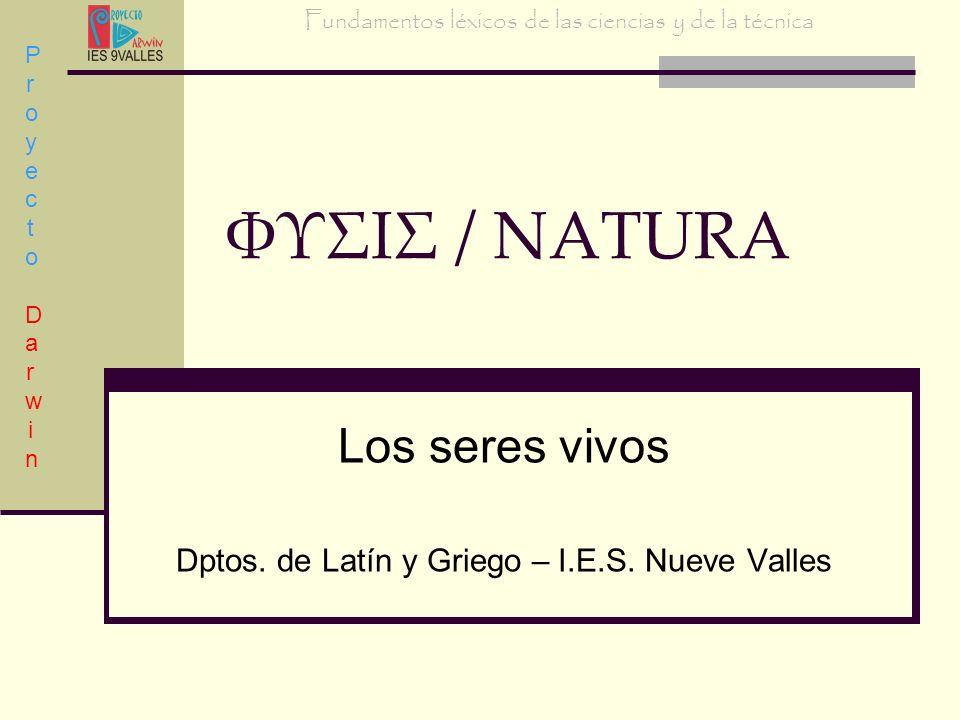 Los seres vivos Dptos. de Latín y Griego – I.E.S. Nueve Valles