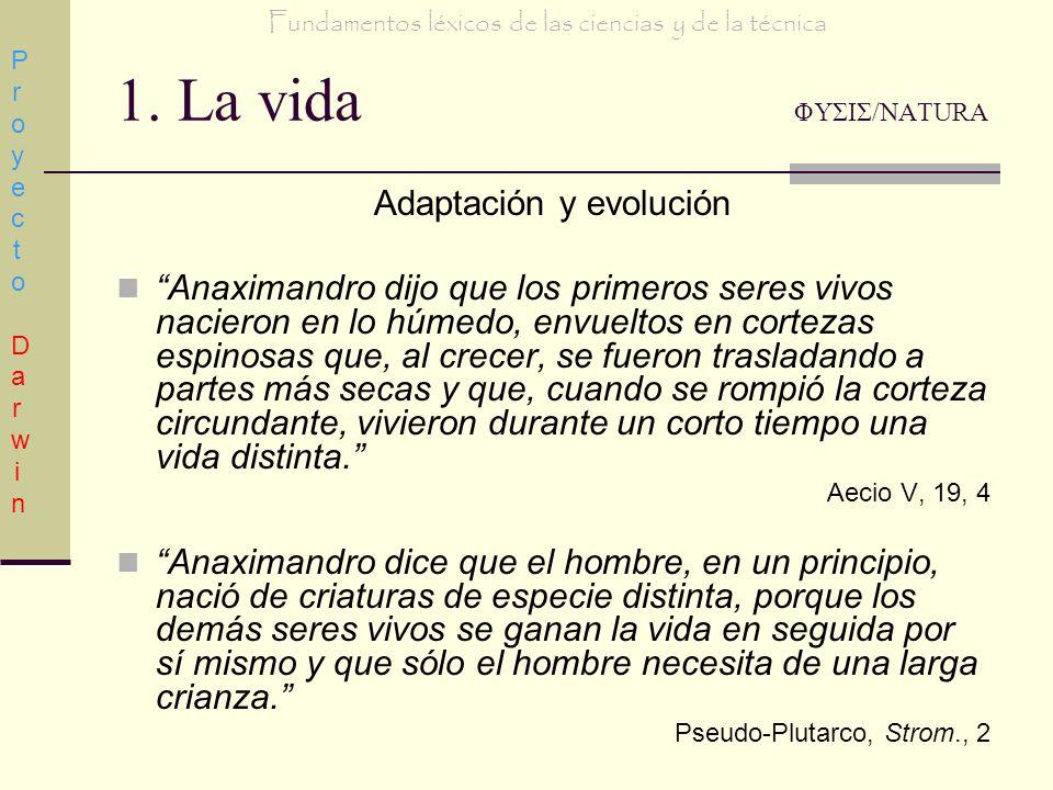 1. La vida ΦΥΣΙΣ/NATURA Adaptación y evolución