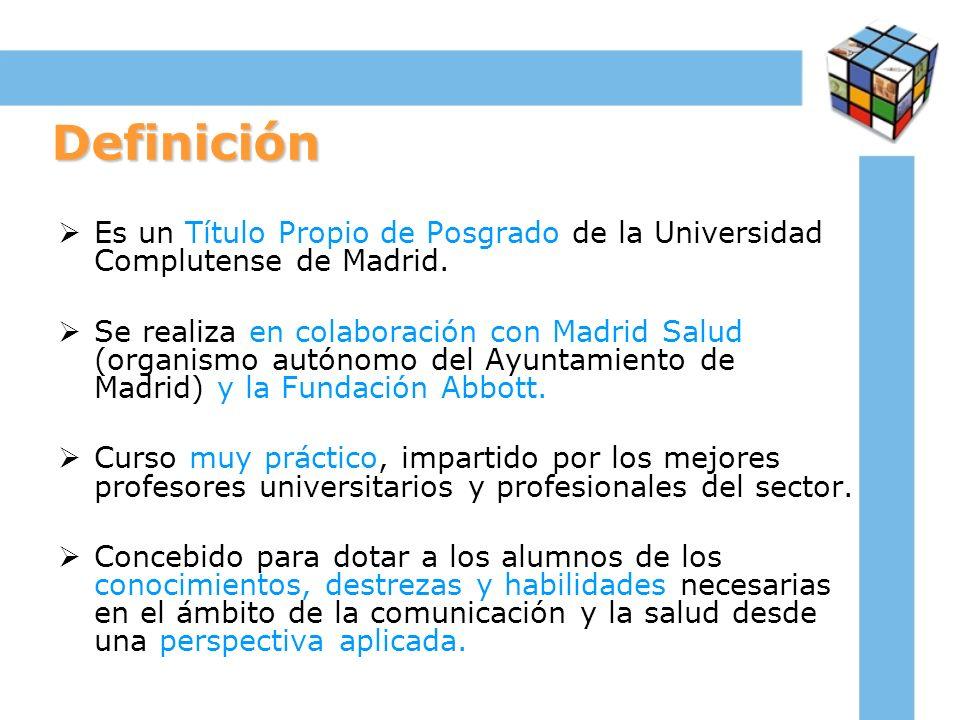 Definición Es un Título Propio de Posgrado de la Universidad Complutense de Madrid.