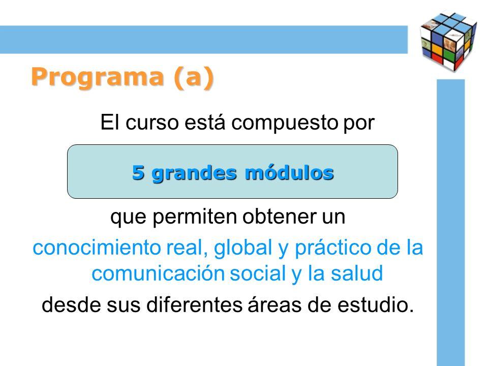 Programa (a) El curso está compuesto por que permiten obtener un