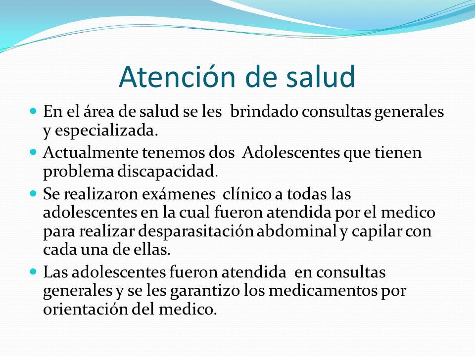 Atención de salud En el área de salud se les brindado consultas generales y especializada.