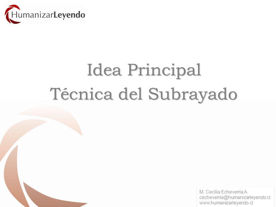 Idea Principal Técnica del Subrayado M. Cecilia Echeverria A.