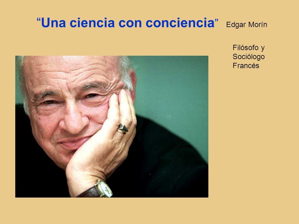 Una ciencia con conciencia Edgar Morín