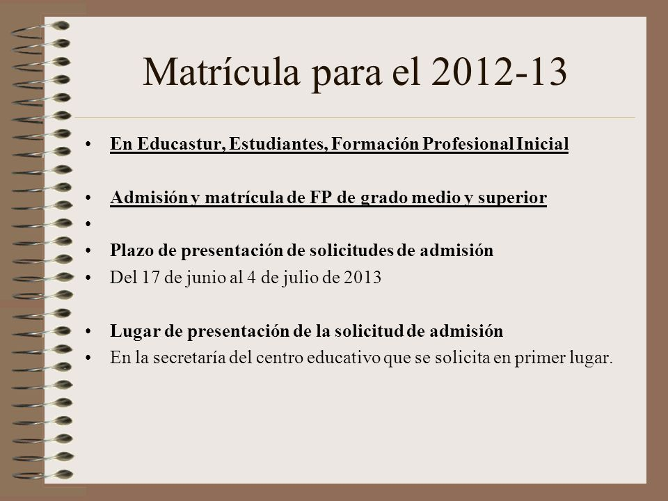 Matrícula para el 2012-13 En Educastur, Estudiantes, Formación Profesional Inicial. Admisión y matrícula de FP de grado medio y superior.