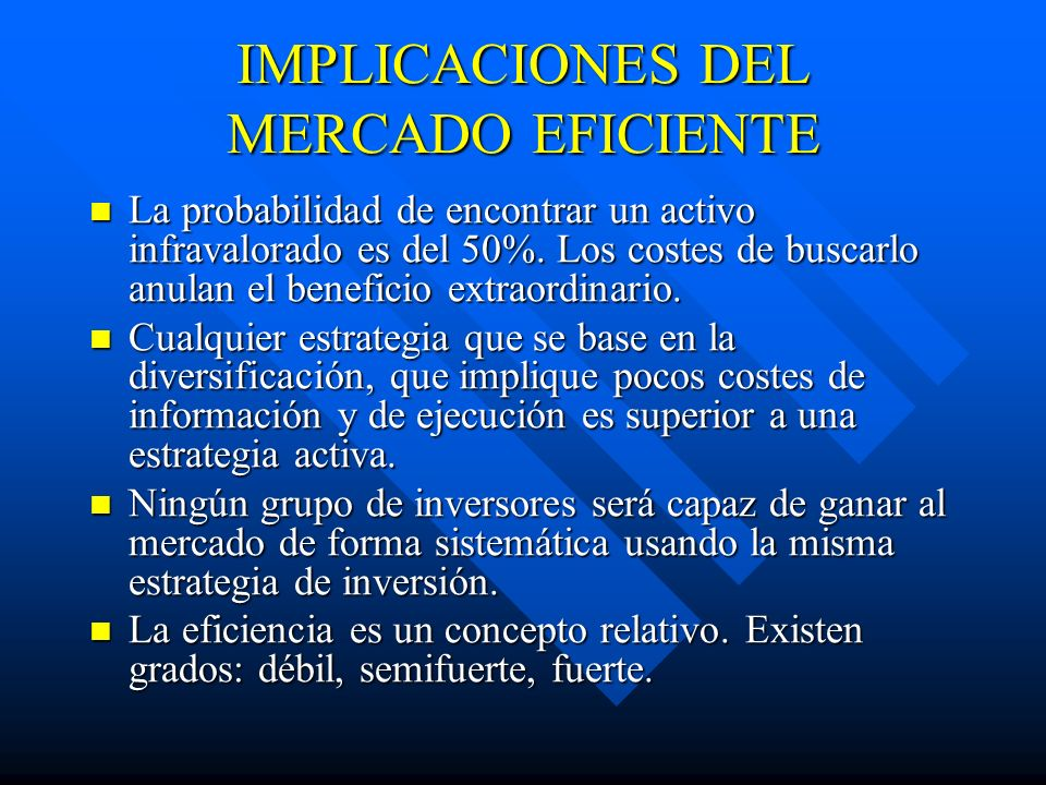 IMPLICACIONES DEL MERCADO EFICIENTE