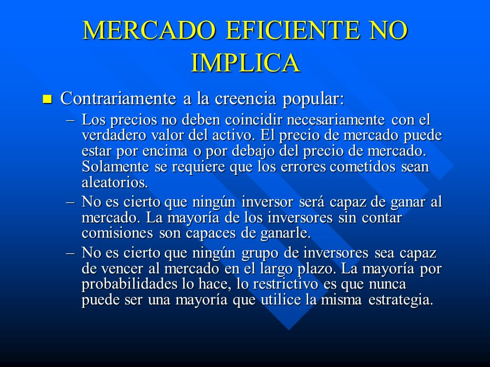 MERCADO EFICIENTE NO IMPLICA