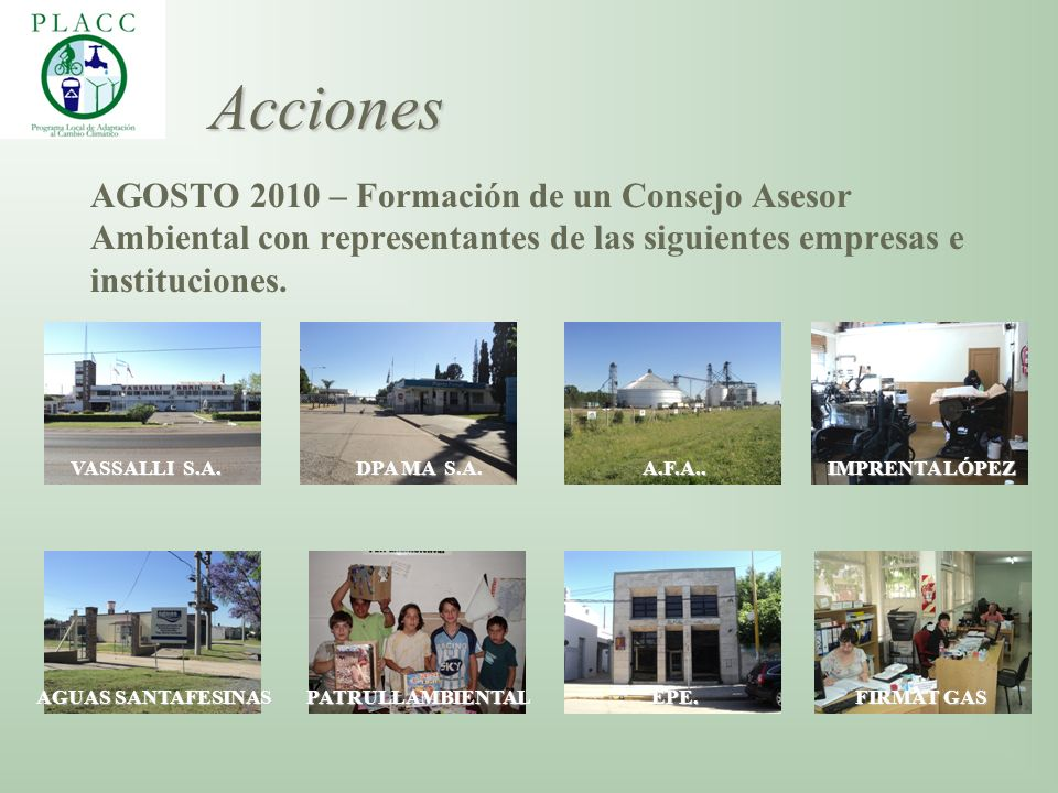 Acciones AGOSTO 2010 – Formación de un Consejo Asesor Ambiental con representantes de las siguientes empresas e instituciones.