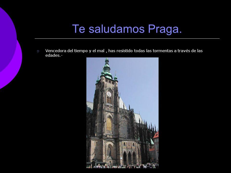Te saludamos Praga.