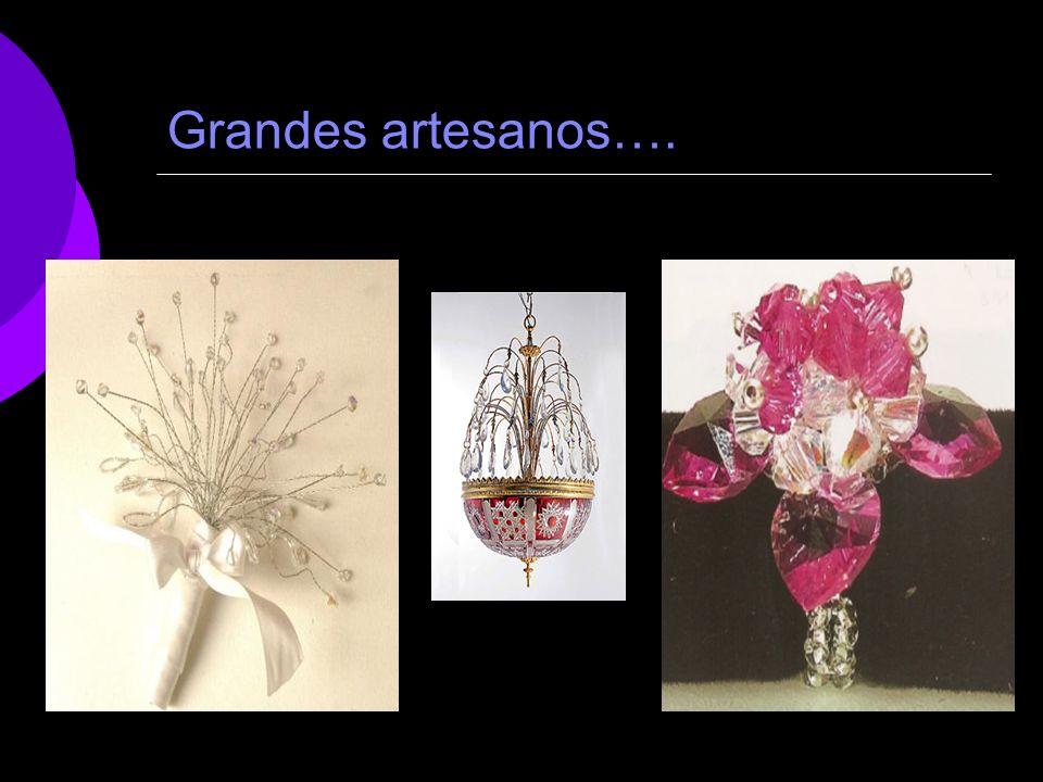 Grandes artesanos….