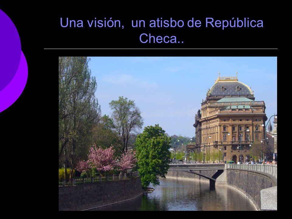Una visión, un atisbo de República Checa..