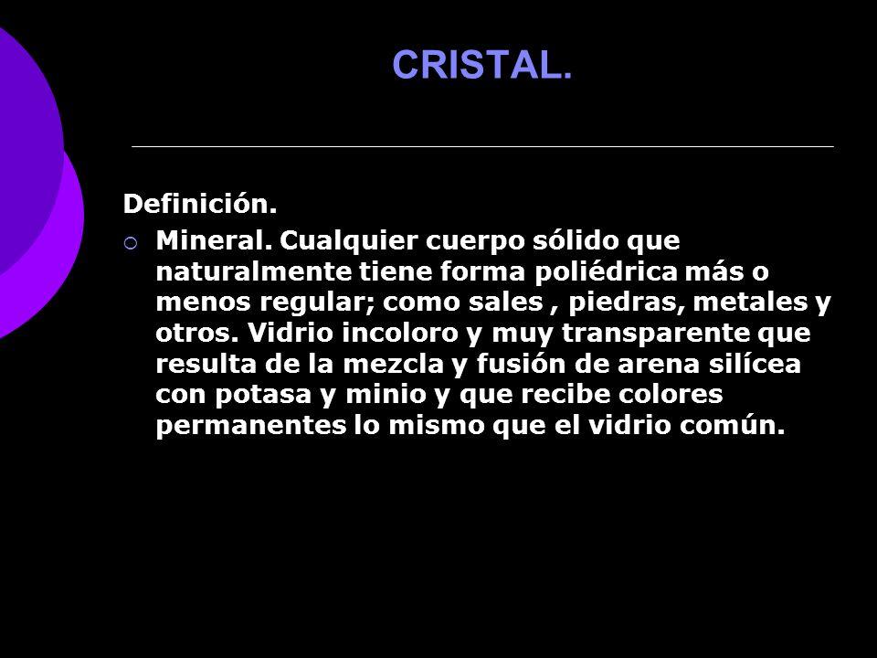 CRISTAL. Definición.