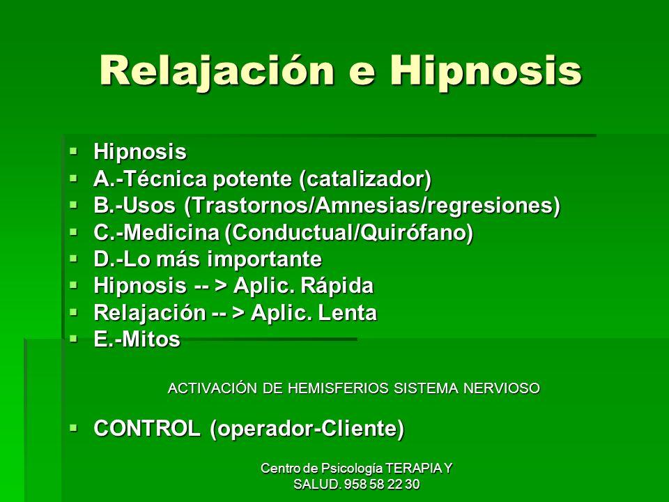 Relajación e Hipnosis Hipnosis A.-Técnica potente (catalizador)