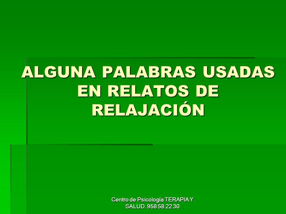 ALGUNA PALABRAS USADAS EN RELATOS DE RELAJACIÓN
