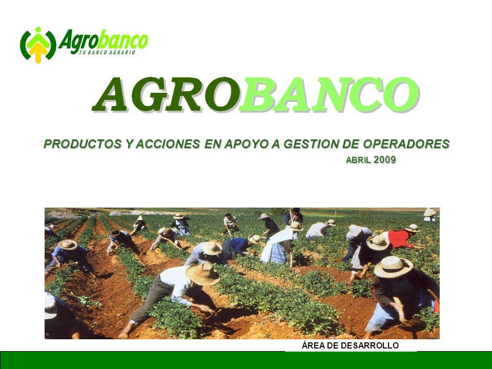 PRODUCTOS Y ACCIONES EN APOYO A GESTION DE OPERADORES ABRIL 2009