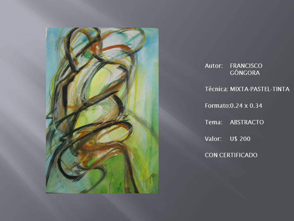Autor: FRANCISCO GÓNGORA Técnica: MIXTA-PASTEL-TINTA Formato: 0.24 x 0.34 Tema: ABSTRACTO Valor: U$ 200 CON CERTIFICADO