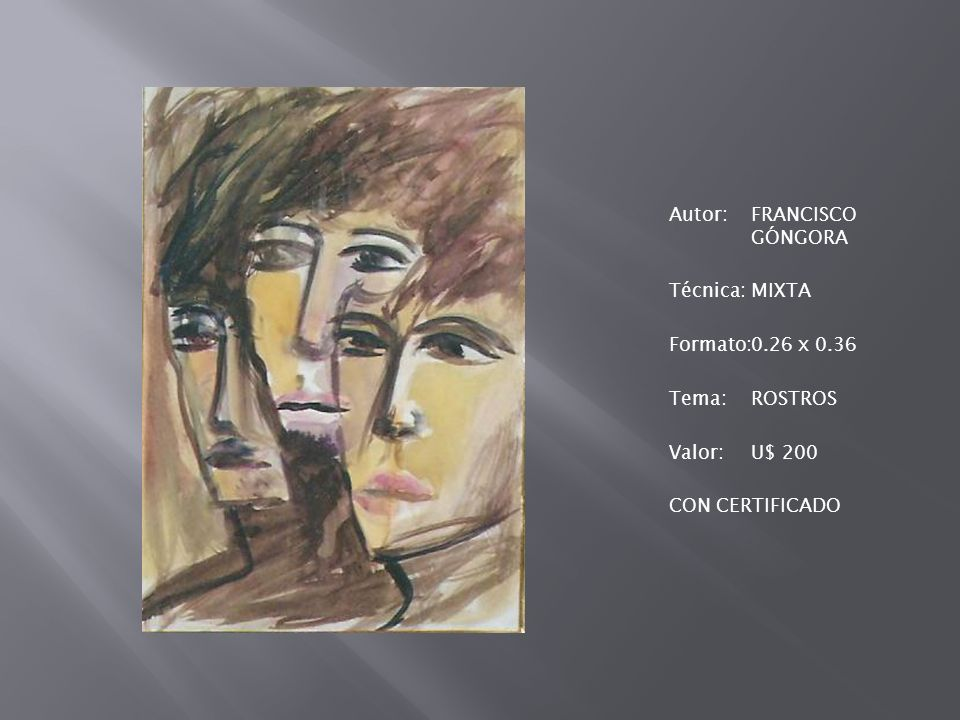 Autor: FRANCISCO GÓNGORA Técnica: MIXTA Formato: 0. 26 x 0