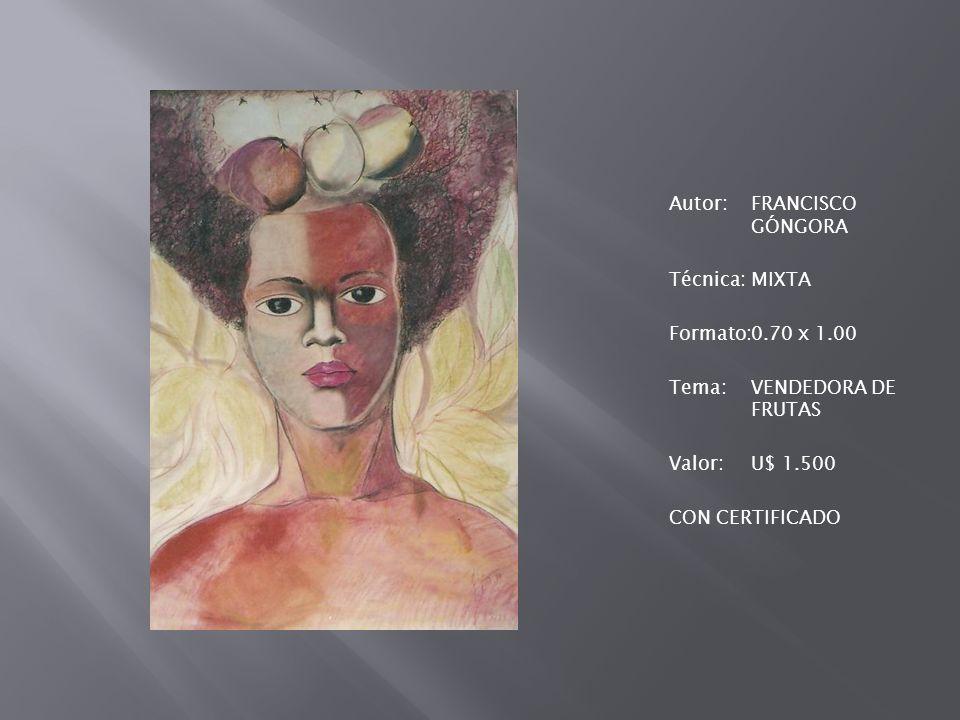 Autor: FRANCISCO GÓNGORA Técnica: MIXTA Formato: 0. 70 x 1