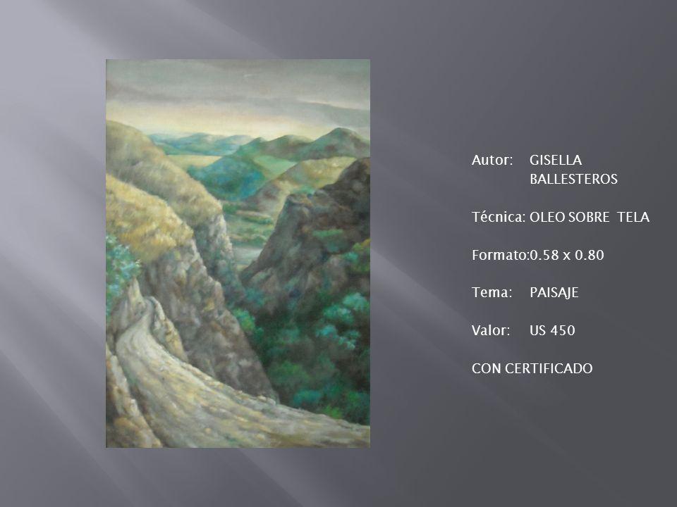 Autor: GISELLA BALLESTEROS Técnica: OLEO SOBRE TELA Formato: 0. 58 x 0