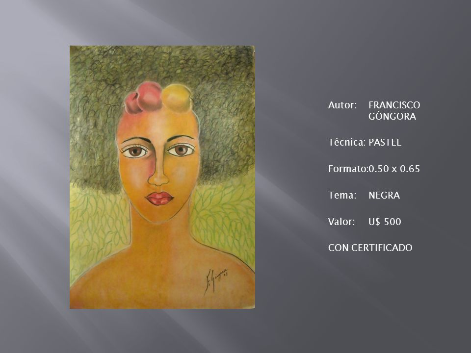 Autor: FRANCISCO GÓNGORA Técnica: PASTEL Formato: 0. 50 x 0