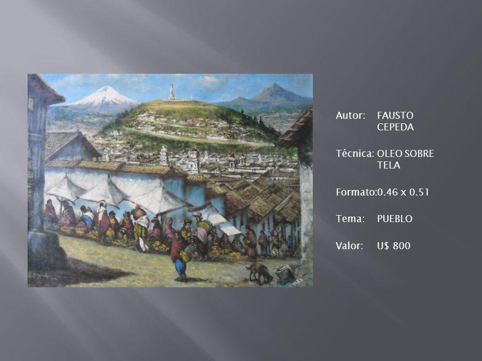 Autor: FAUSTO CEPEDA Técnica: OLEO SOBRE TELA Formato: 0. 46 x 0